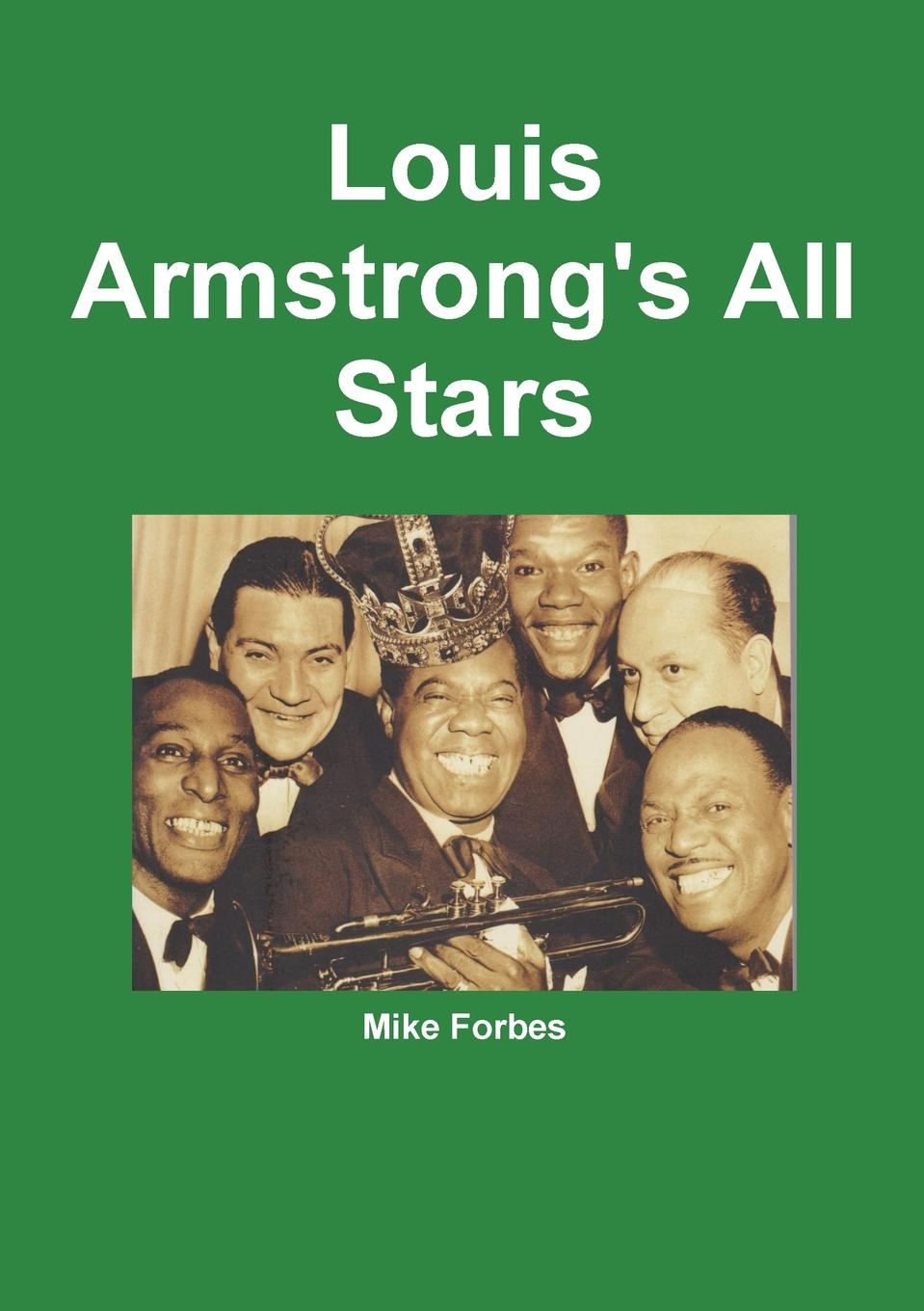 Mike Forbes Louis Armstrong.s All Stars e nevin stars of the summer night