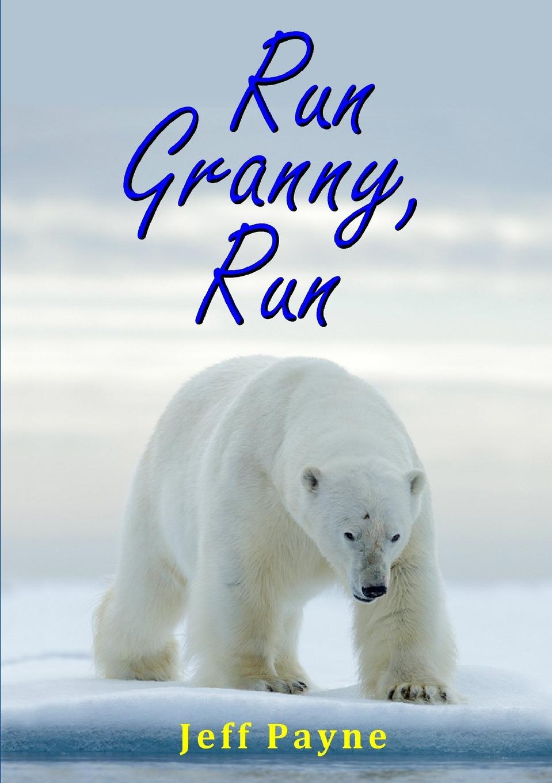 Jeff Payne Run Granny, Run coolidge susan a round dozen