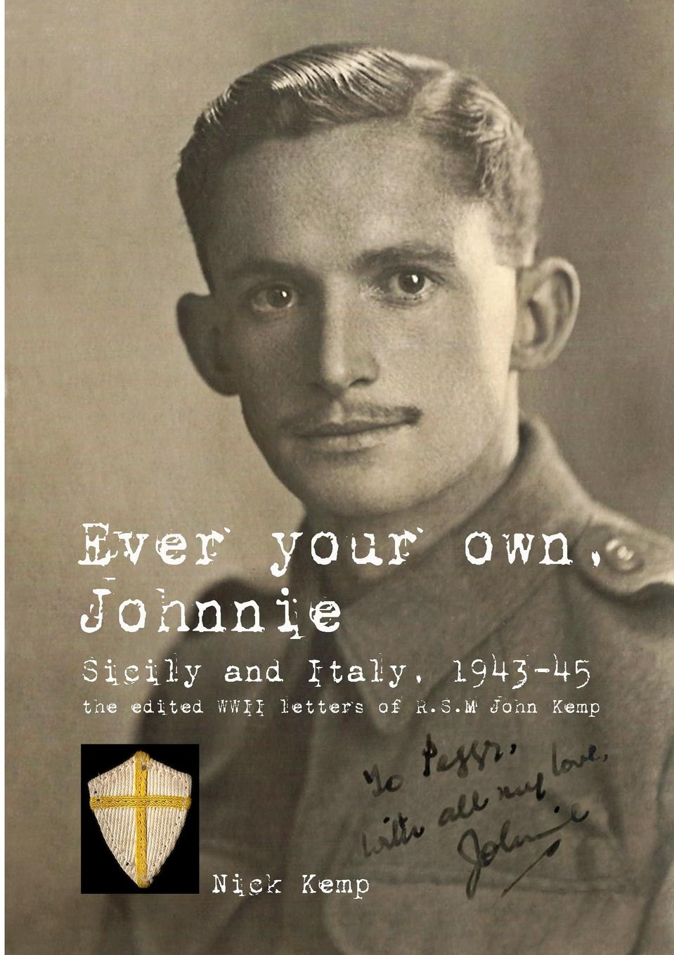 Nick Kemp Ever your own, Johnnie, Sicily and Italy, 1943-45 shivaki scf 210w