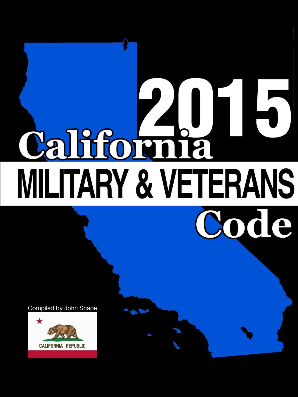 John Snape California Military and Veterans Code 2015