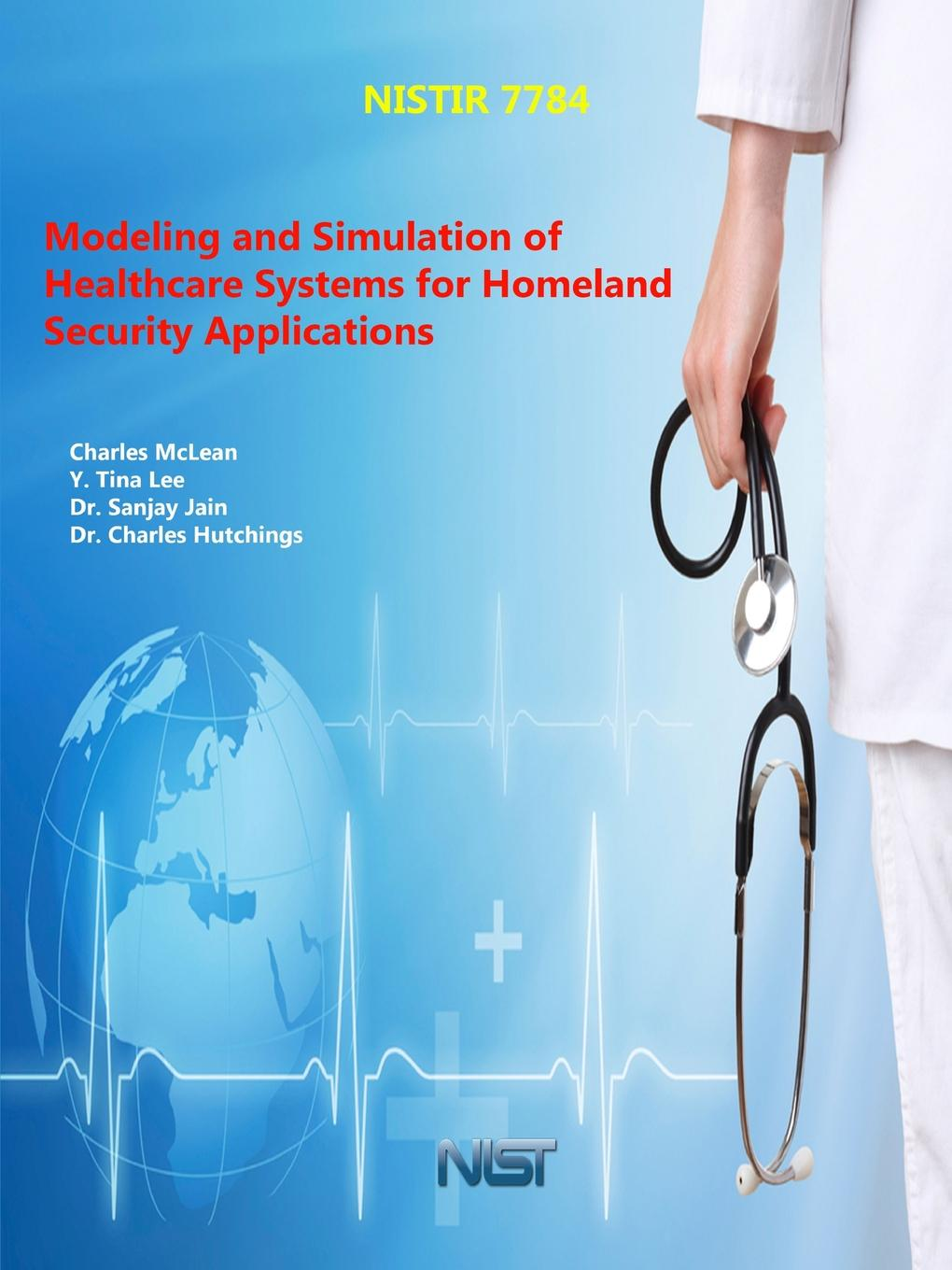 лучшая цена U.S. Department of Commerce, Charles McLean, Y. Tina Lee Modeling and Simulation of Healthcare Systems for Homeland Security Applications