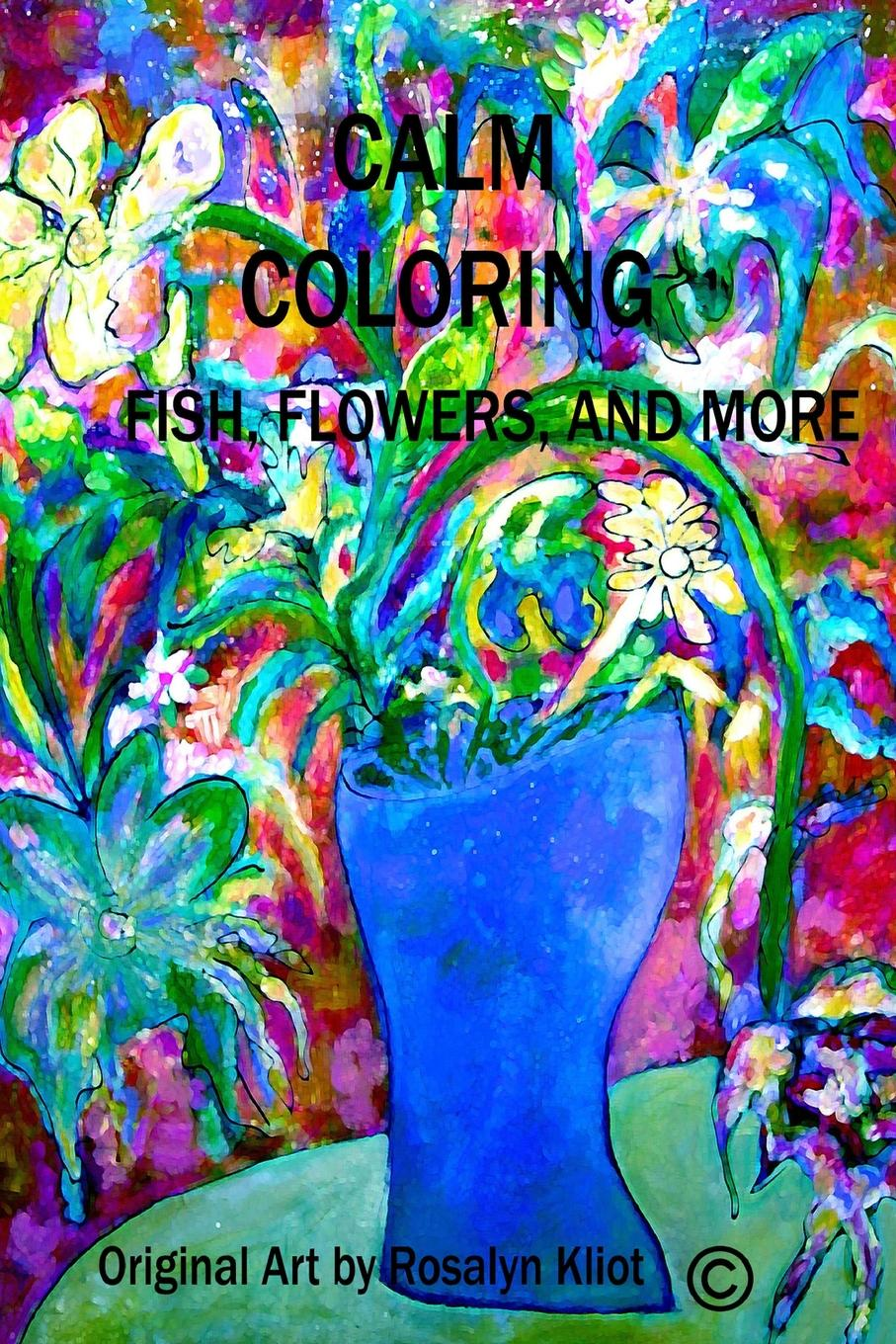 Rosalyn Kliot Calm Coloring-Fish, Flowers and More new durable hig quality safety cut proof stab resistant protect glove 100