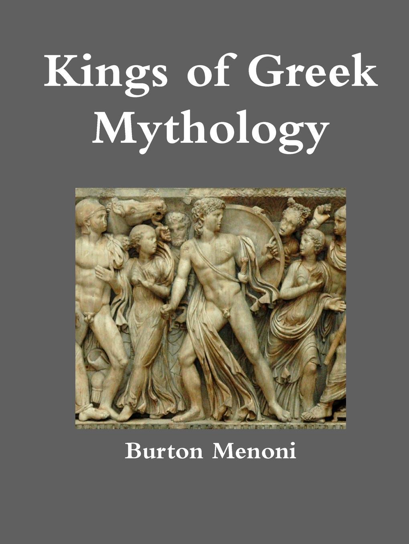 Burton Menoni Kings of Greek Mythology maurier d the kings general