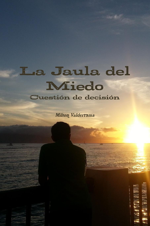 Milton Valderrama La jaula del miedo недорго, оригинальная цена