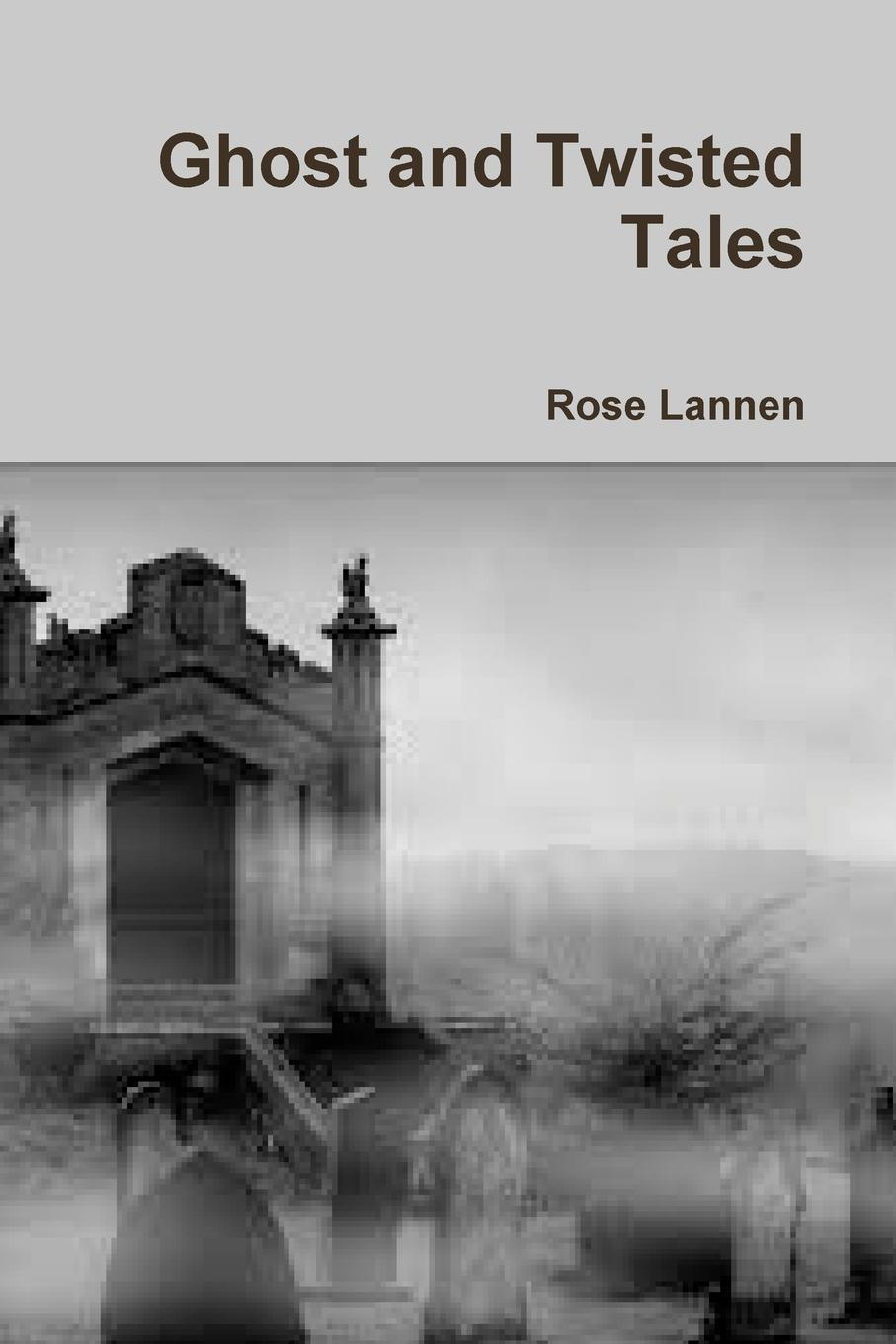 Rose Lannen Ghost and Twisted Tales theo s ghost