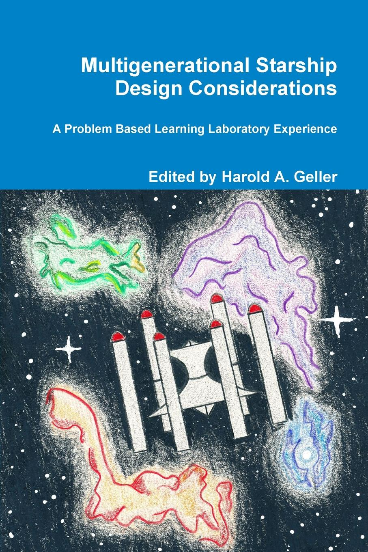 Harold Geller Multigenerational Starship Design Considerations a trip to the stars