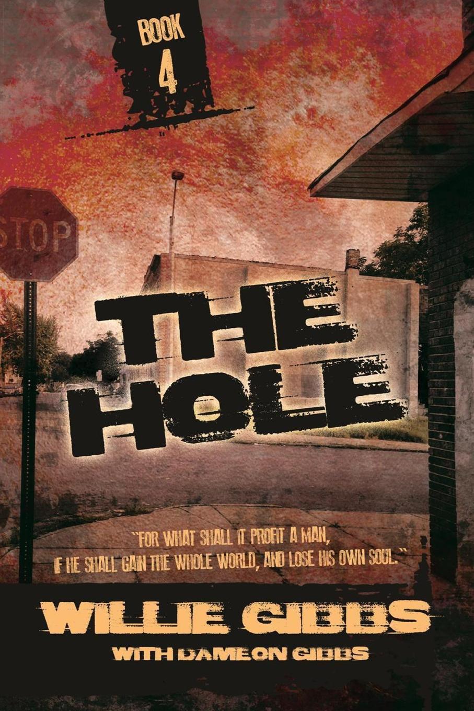 Dameon Gibbs, Willie Gibbs The Hole. Book 4 icky ricky 4 the hole to china
