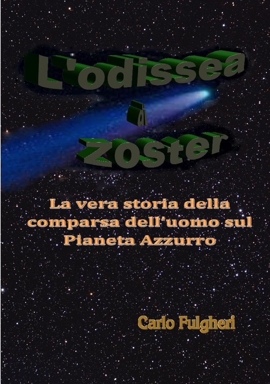 Carlo Fulgheri L.odissea di Zoster marco alfaroli il pianeta di zeist