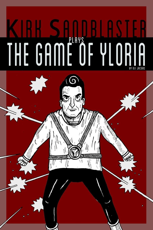 Oli Jacobs Kirk Sandblaster Plays the Game of Yloria