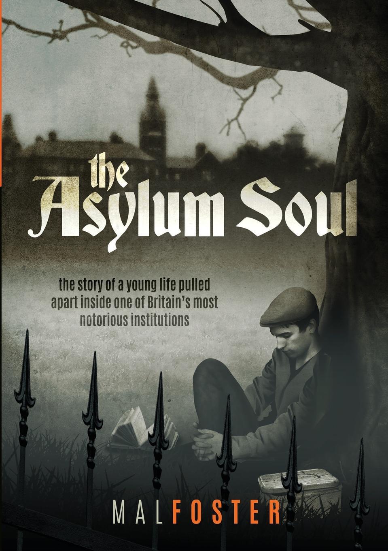 Mal Foster The Asylum Soul