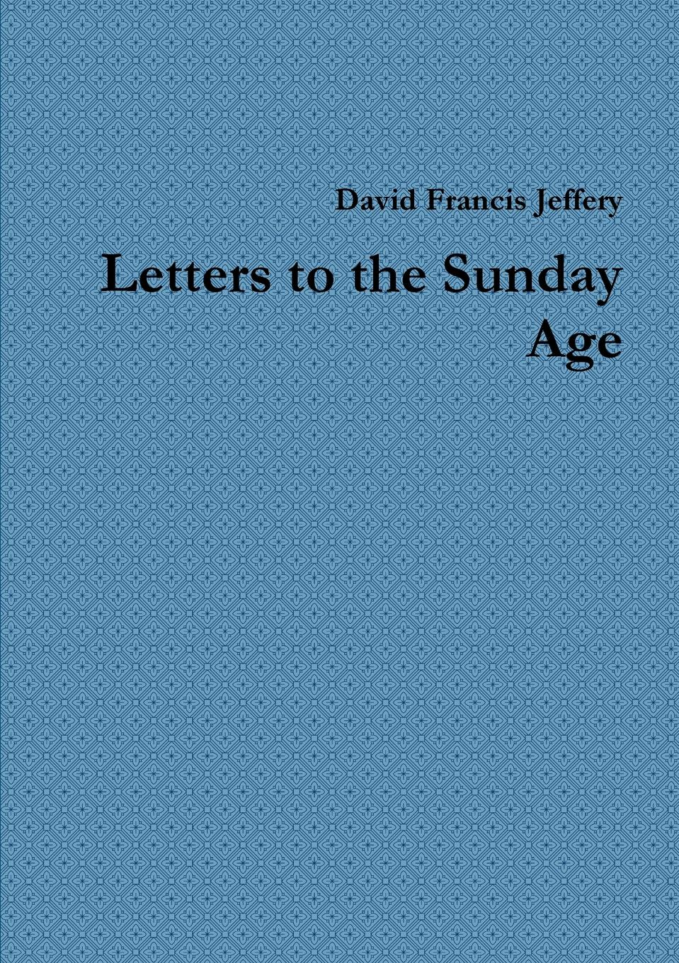 David Francis Jeffery Letters to the Sunday Age david francis jeffery letters to the sunday age