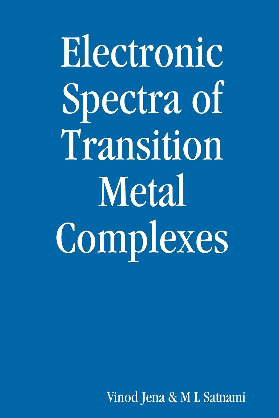 Vinod Jena Electronic Spectra of Transitions Metal Complexes greeeen jena