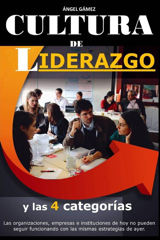 Cultura de Liderazgo Hoy es altamente necesario en este mundo cambiante lleno...