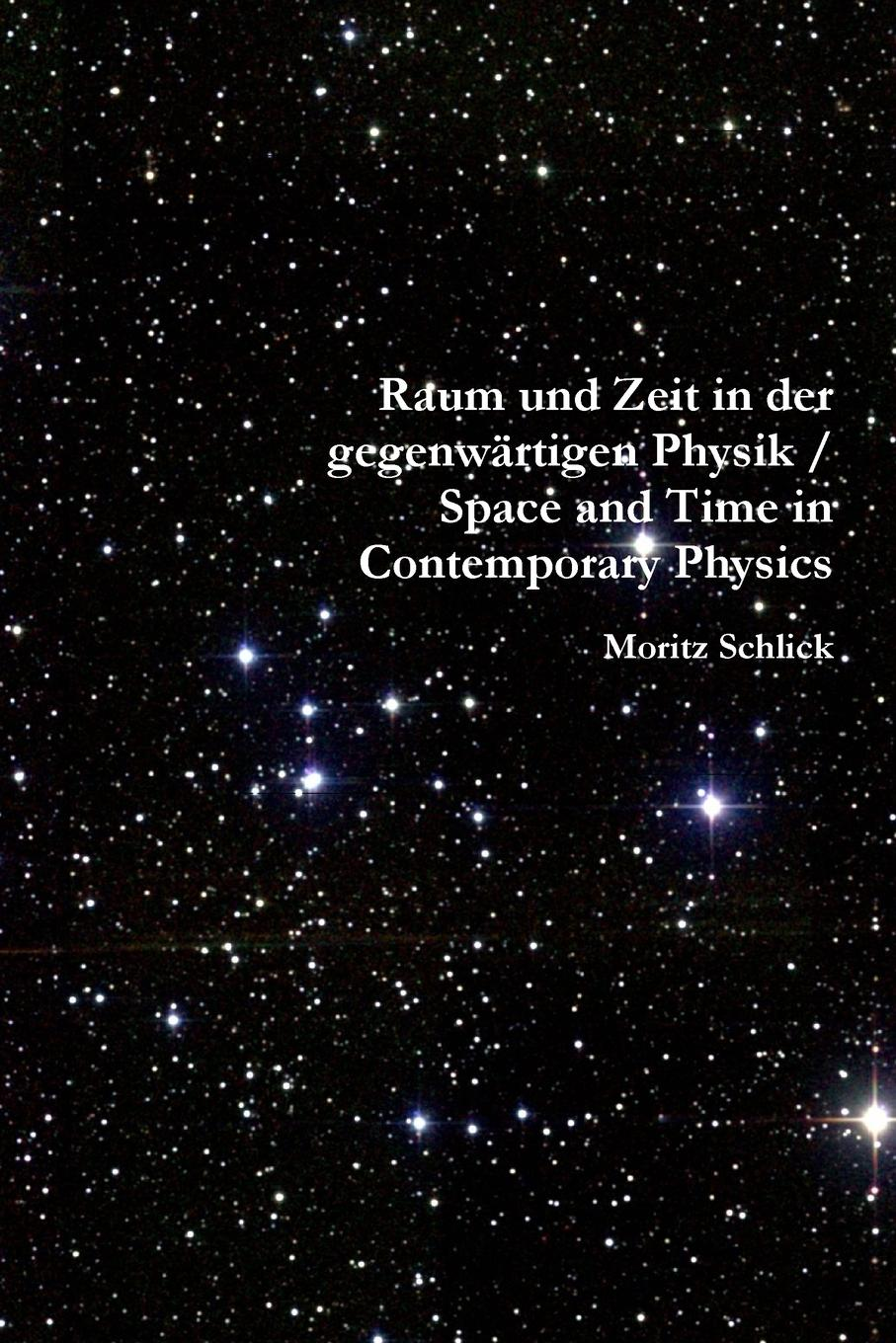 Moritz Schlick, Henry L. Brose (Translator), James Ward (Editor) Raum und Zeit in der gegenwartigen Physik / Space and Time in Contemporary Physics hermann weyl henry brose space time matter
