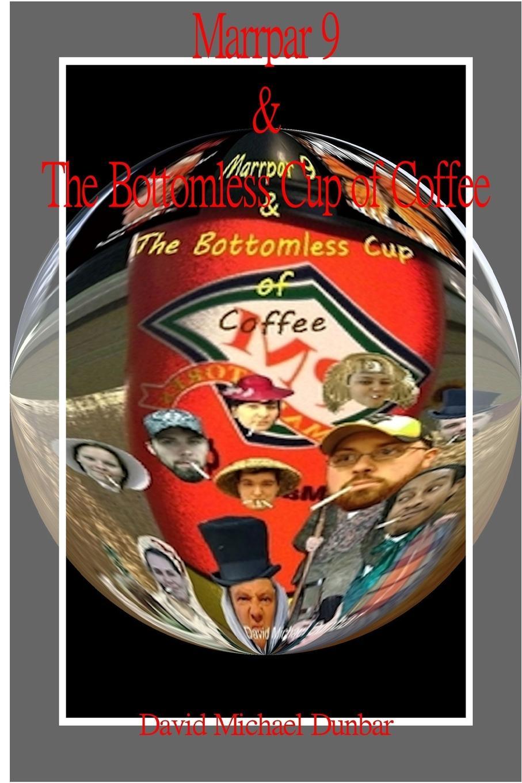 David Dunbar Marrpar 9 . The Bottomless Cup of Coffee 2nd Edition dickens c a christmas carol книга для чтения