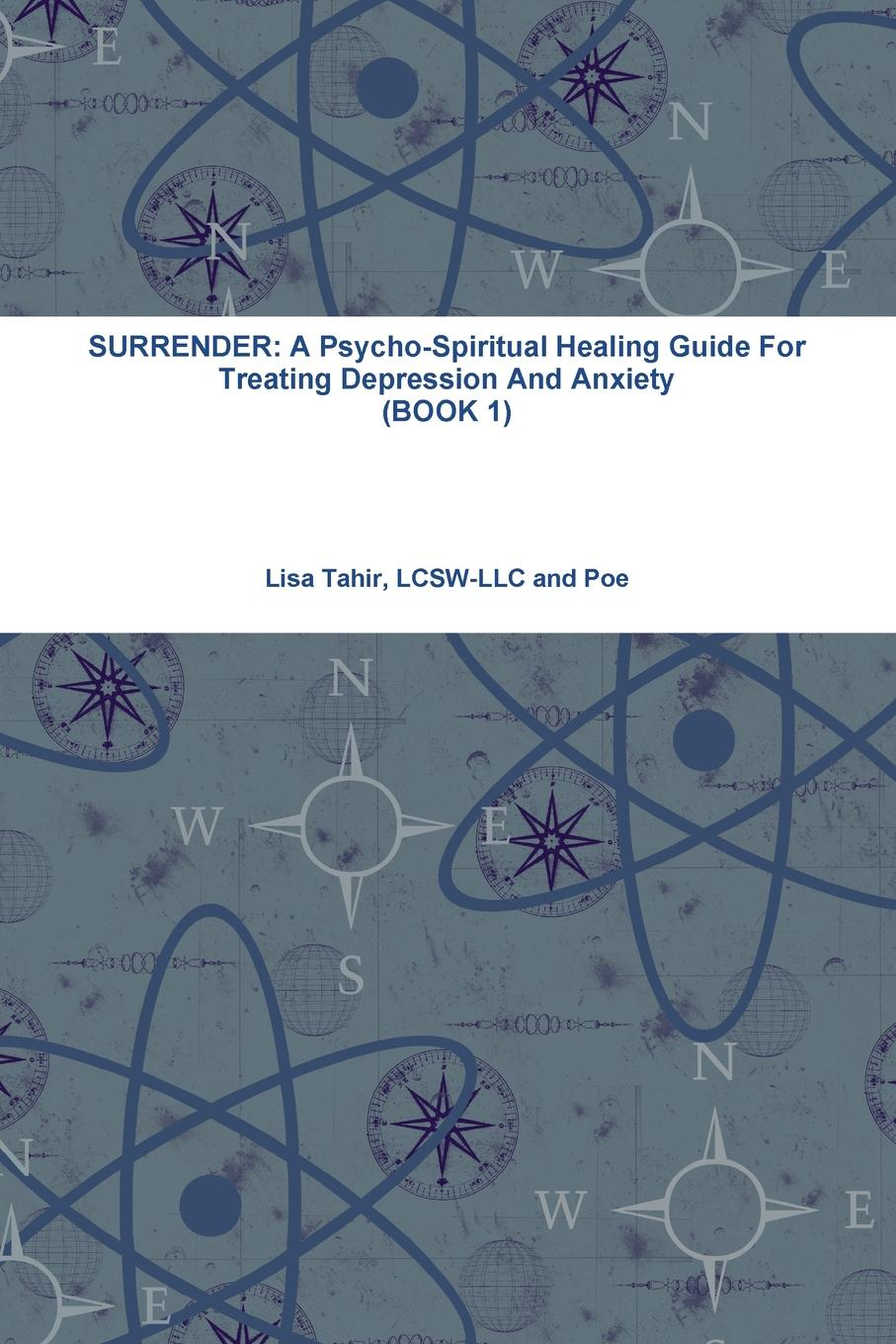 Lisa Tahir SURRENDER. A Psycho-Spiritual Healing Guide For Treating Depression And Anxiety (BOOK 1) exclusive patented waveform ces device treat anxiety depression