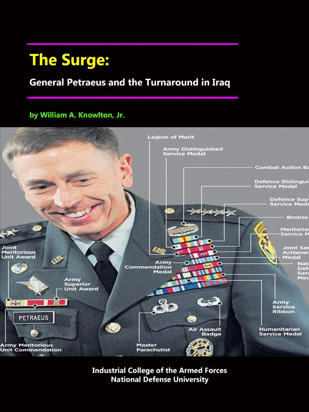National Defense University, Jr. William A. Knowlton The Surge. General Petraeus and the Turnaround in Iraq