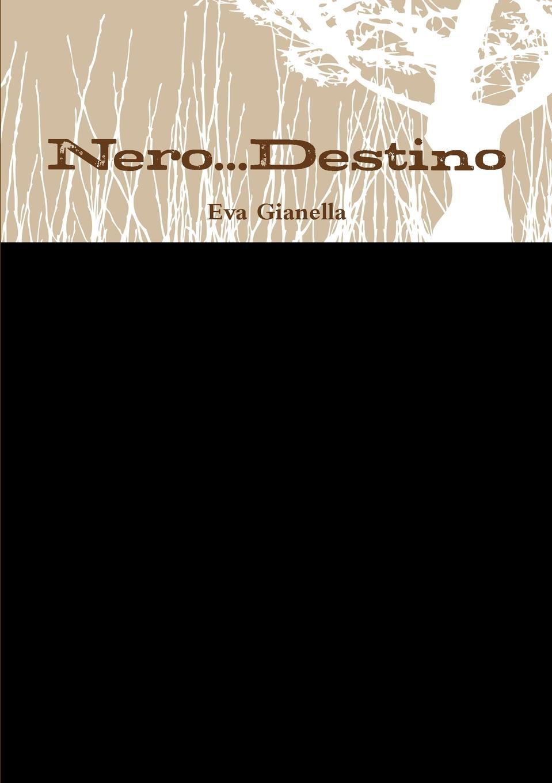 Eva Gianella Nero...Destino le parche edizioni nero su bianco