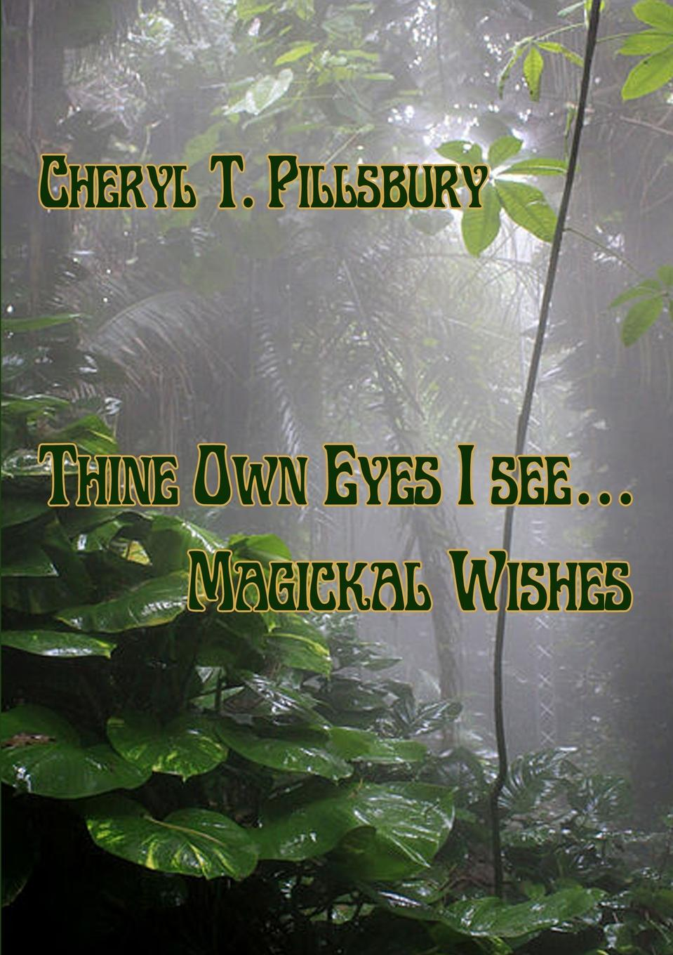Cheryl Pillsbury Thine Own Eyes I See... Magickal Wishes printio i love the world and i will never stop exploring