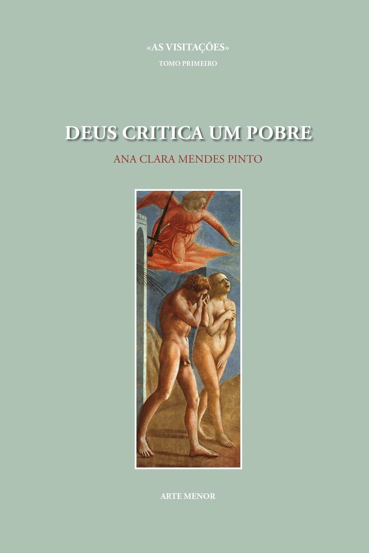 Ana Clara Mendes Pinto Deus Critica um Pobre joao pinto figueiredo o quintannista flavio romance da pathologia academica por joao pinto figueiredo e feliciano santos
