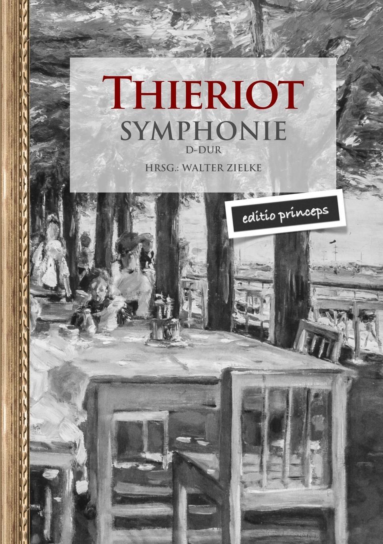 Ferdinand Thieriot Symphonie D-Dur (Hrsg. Walter Zielke) густав малер erste symphonie in d dur