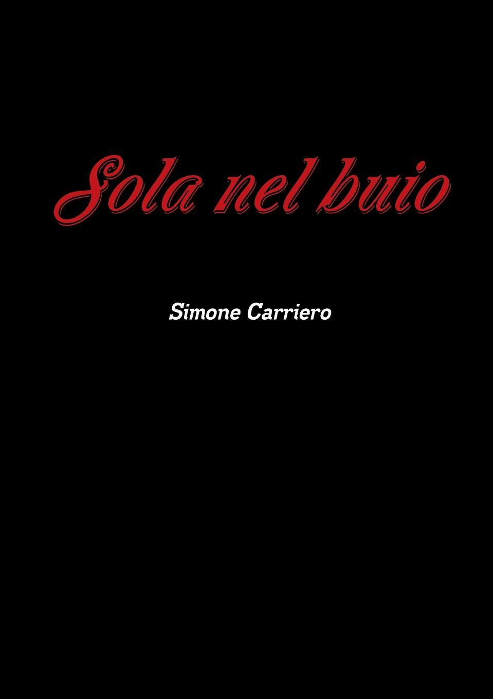 цена Simone Carriero Sola nel buio онлайн в 2017 году