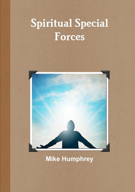 Mike Humphrey Spiritual Special Forces арти м 10х10х18 см 309 541