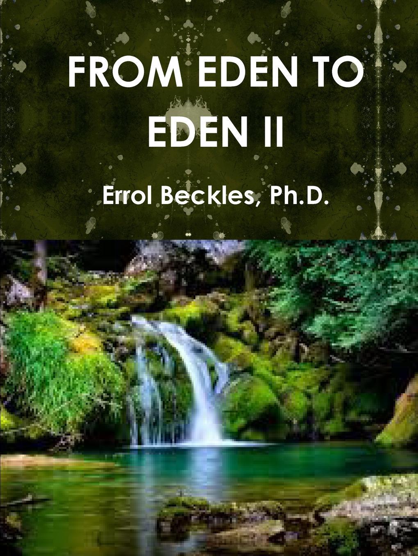 Dr. Errol Beckles FROM EDEN TO EDEN II цена и фото