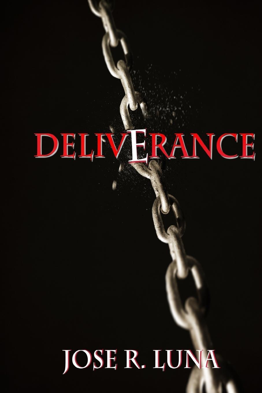 JOSE LUNA DELIVERANCE. mark rutherford s deliverance