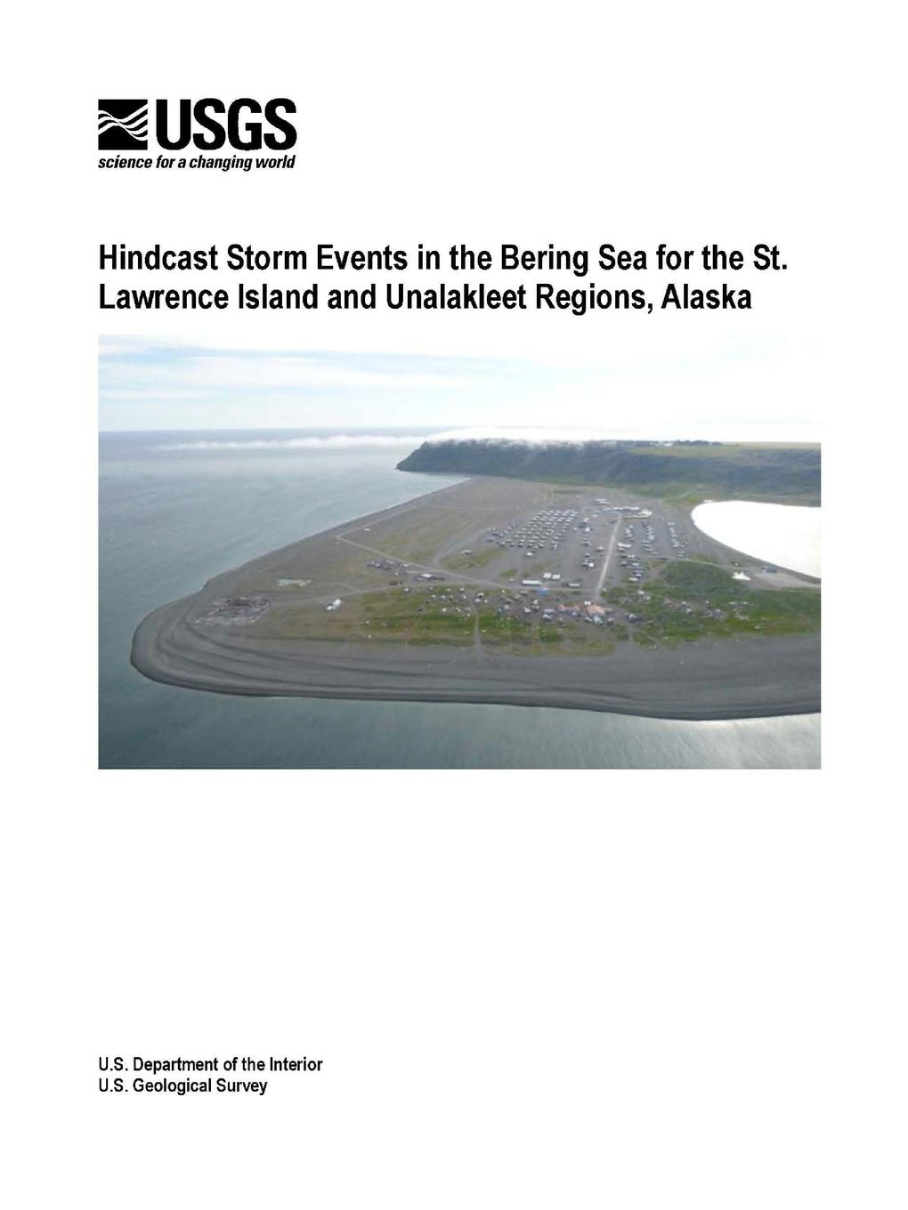 U.S. Department of the Interior, Li H. Erikson, Robert T. McCall Hindcast Storm Events in the Bering Sea for the St. Lawrence Island and Unalakleet Regions, Alaska aquaman volume 5 sea of storms