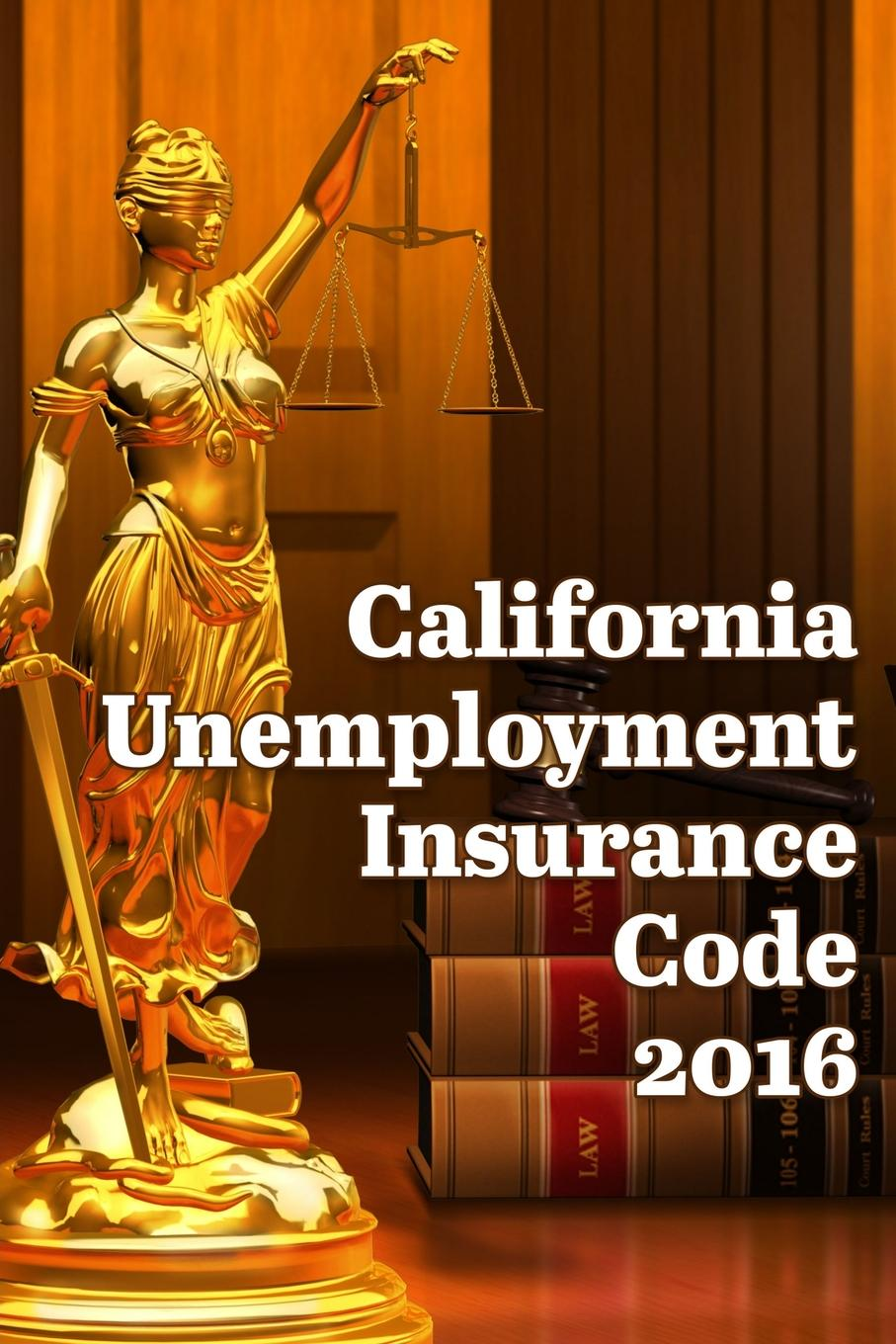 John Snape California Unemployment Insurance Code 2016 optimal unemployment insurance in a job search