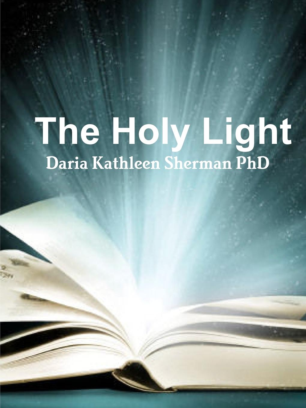Daria Kathleen Sherman PhD The Holy Light holy moses holy moses agony of death