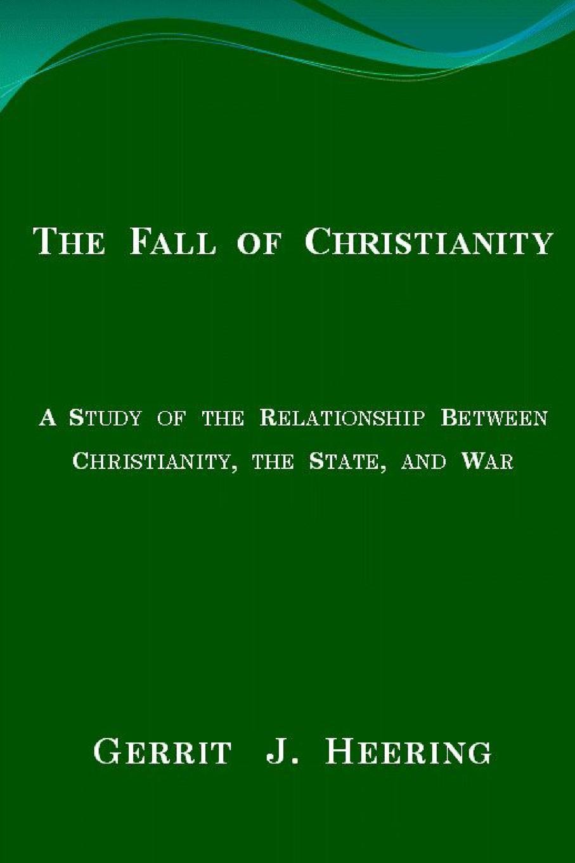 Gerrit J. Heering The Fall of Christianity все цены