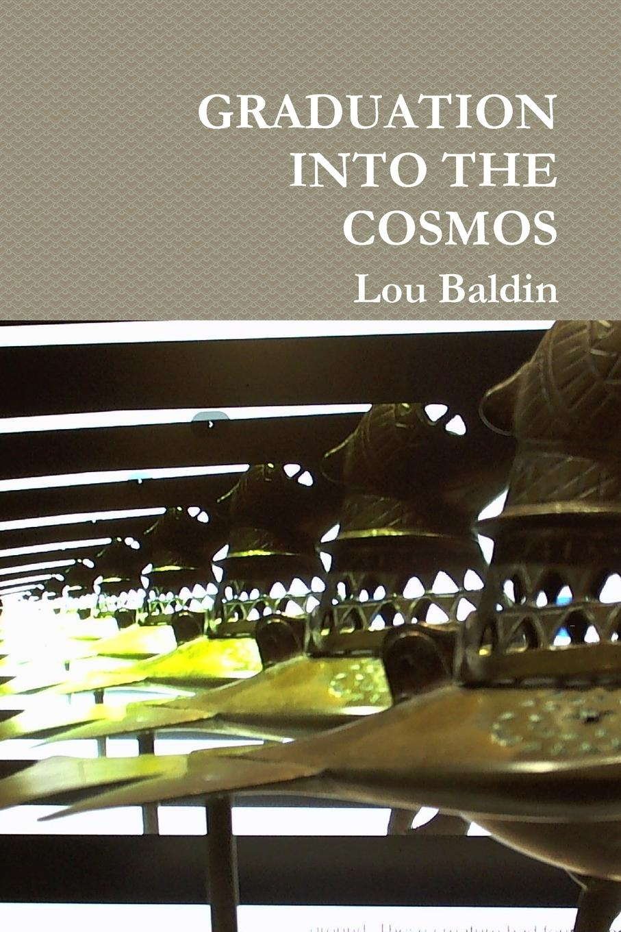 Lou Baldin GRADUATION INTO THE COSMOS in search of lost time vol 4