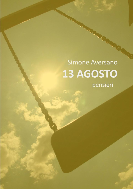 Simone Aversano 13 AGOSTO pensieri daniela mignogna libera mente volo pensieri e poesie