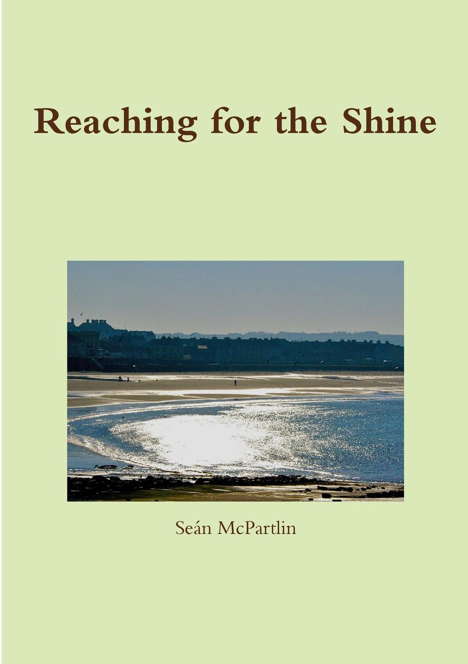 Reaching for the Shine Pat Cullane starts his banking career in a west of Ireland seaside...