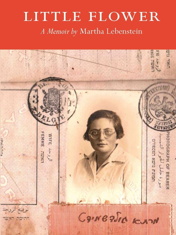 Martha Lebenstein Little Flower. A Memoir arthur morris israel and palestine gaza