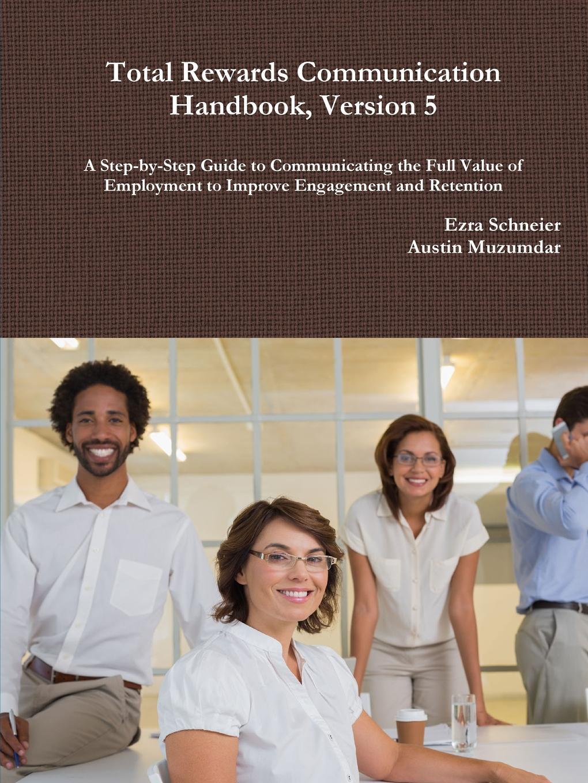 Ezra Schneier, Austin Muzumdar Total Rewards Communication Handbook, Version 5 bruce schneier schneier on security