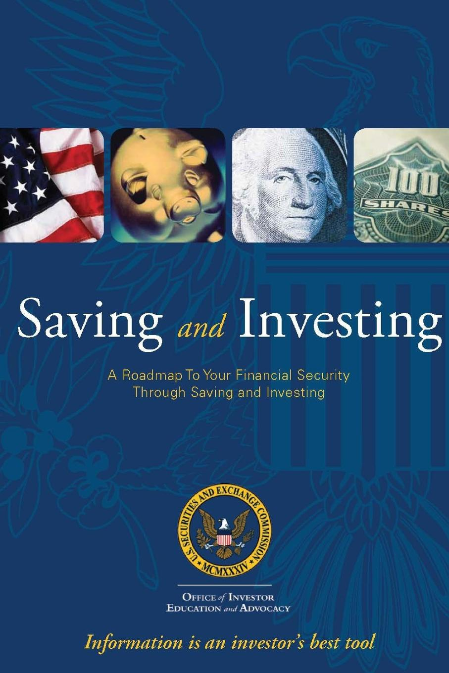 U.S. Securities and Exchange Commission Saving and Investing. A Roadmap To Your Financial Security Through Saving and Investing недорго, оригинальная цена
