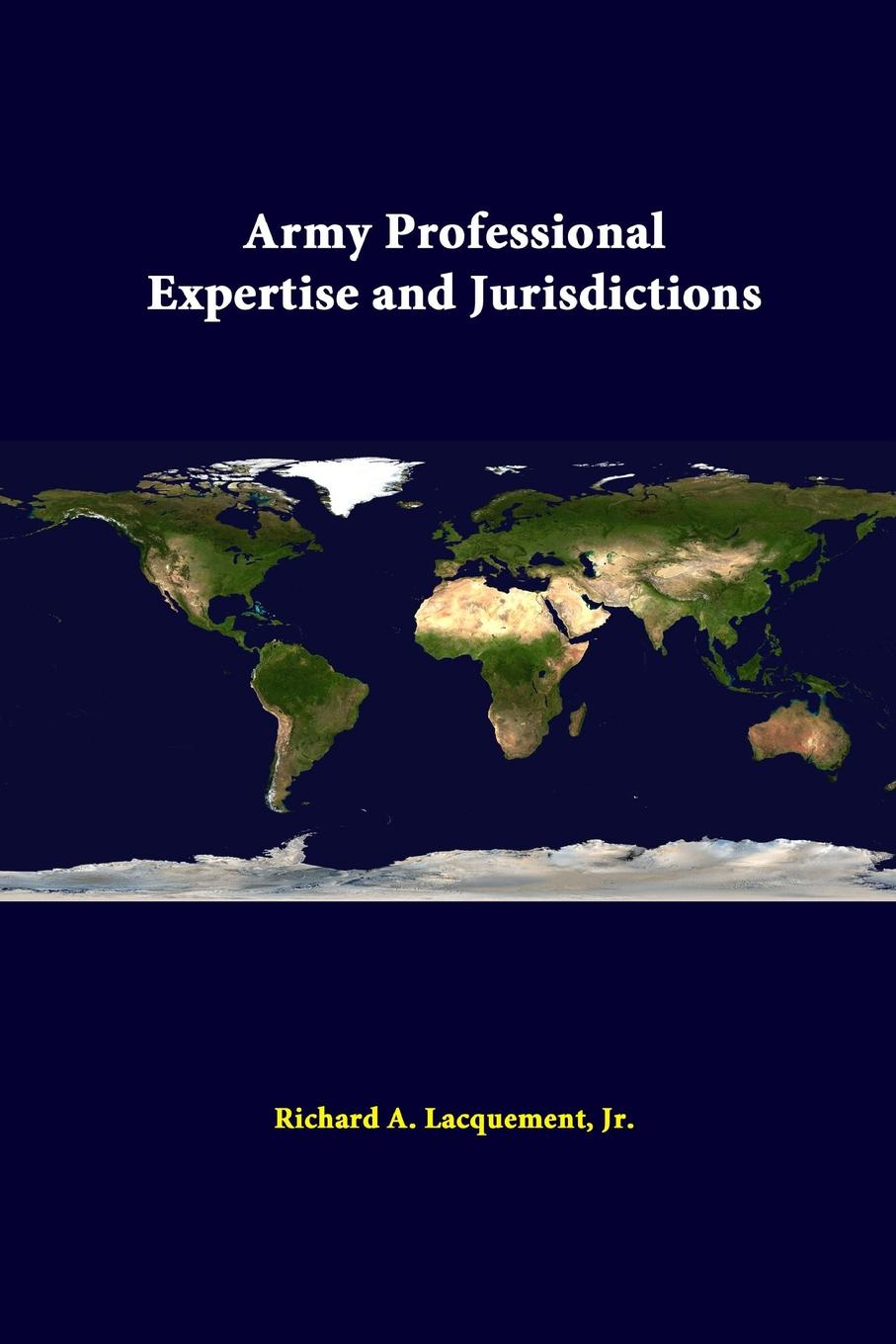 Jr. Richard A. Lacquement, Strategic Studies Institute Army Professional Expertise And Jurisdictions tanya beder s financial engineering the evolution of a profession