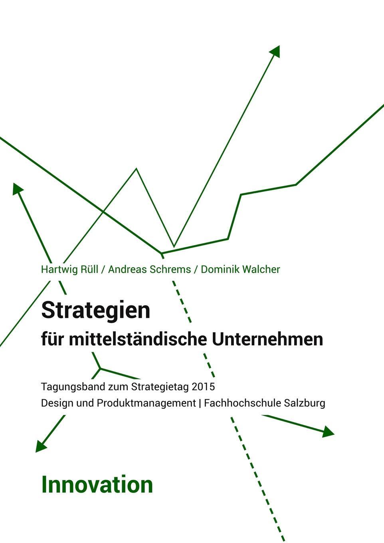 Strategien fur mittelstandische Unternehmen - Innovation Diese Publikation soll Ergebnisse VortrР?ge...