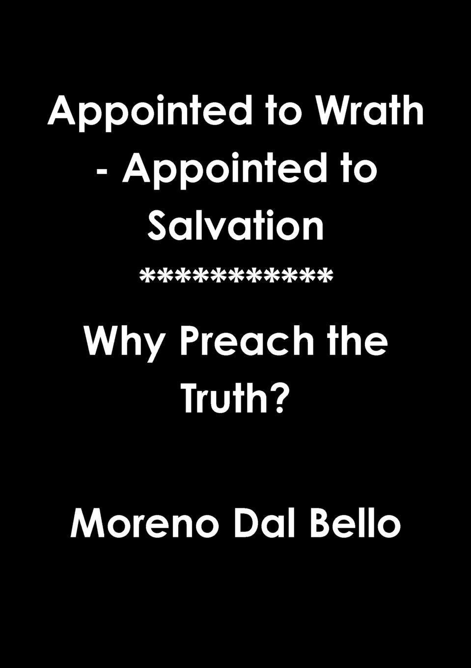 Moreno Dal Bello Appointed to Wrath - Appointed to Salvation moreno dal bello not willing that any should perish