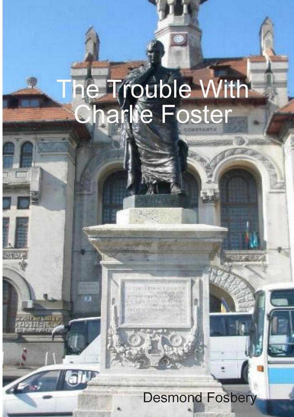 Desmond Fosbery The Trouble With Charlie Foster charlie small the mummy s tomb