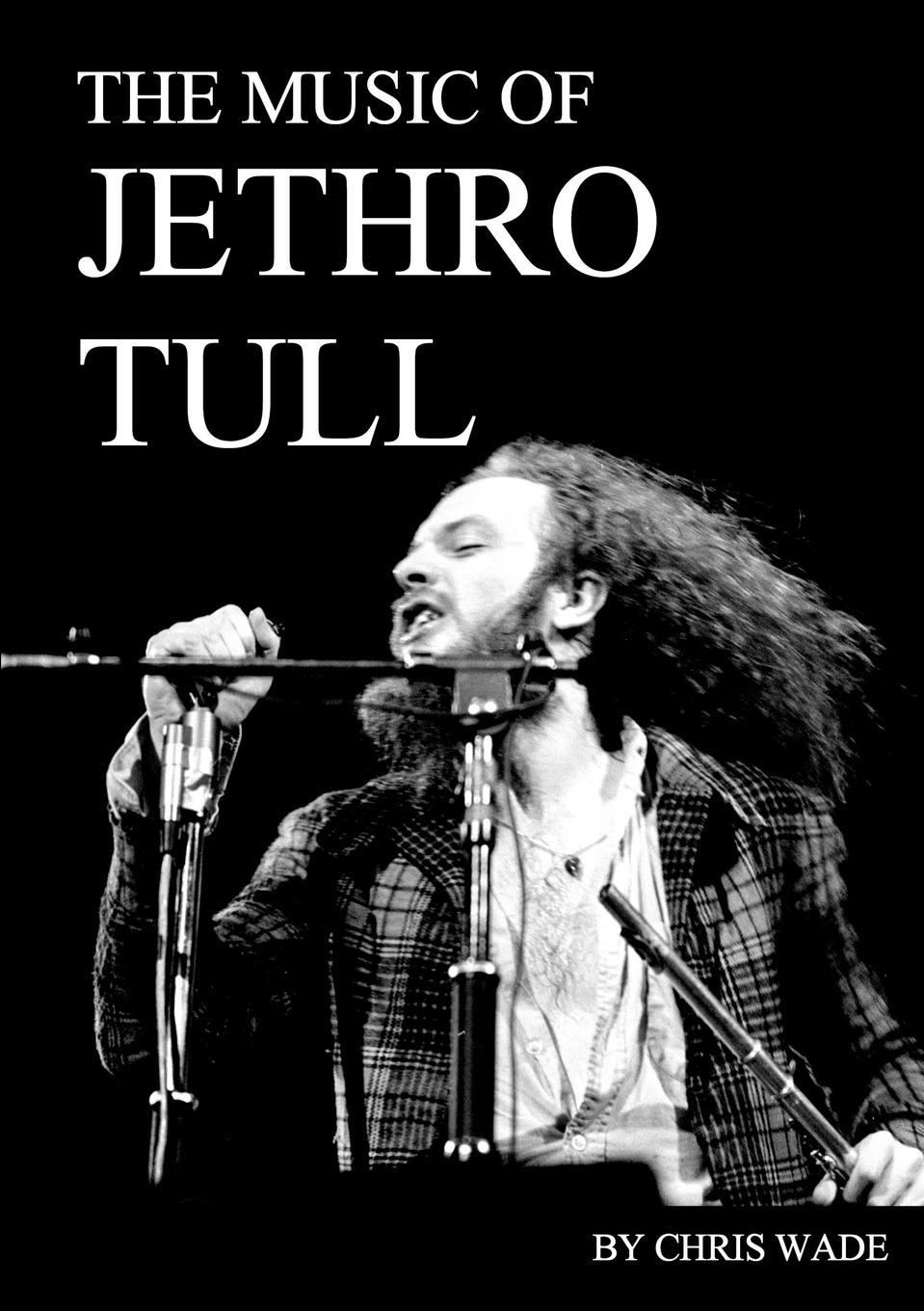 chris wade The Music of Jethro Tull