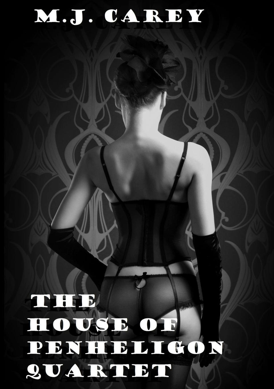 M.J. Carey The House of Penheligon Quartet