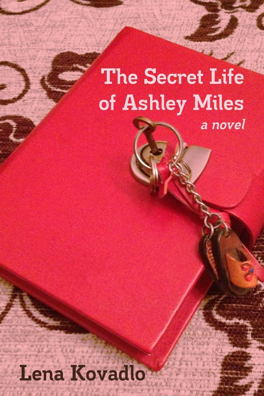 Фото - Lena Kovadlo The Secret Life of Ashley Miles anthony marsh the groom s secret handbook how not to screw up the biggest day of her life