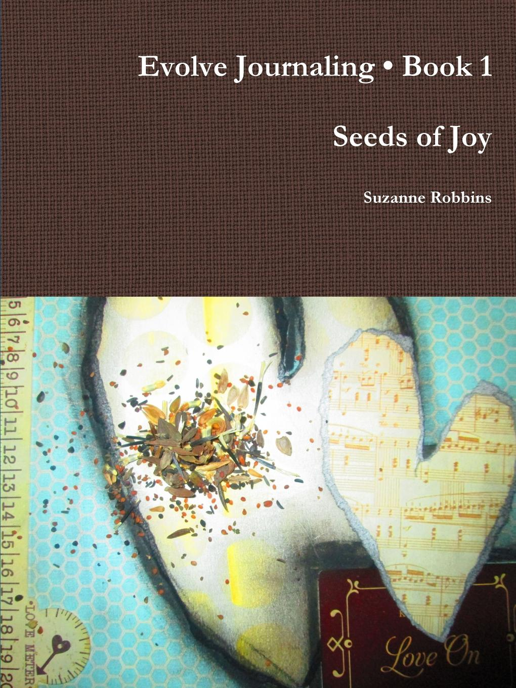 Suzanne Robbins Evolve Journaling Book 1, Seeds of Joy ten seeds