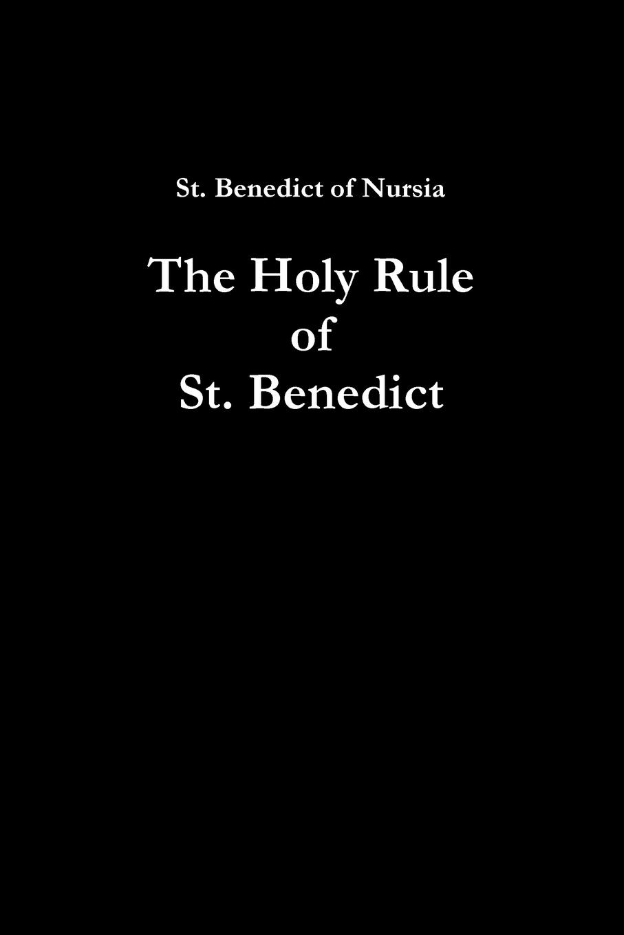 St Benedict Of Nursia The Holy Rule of St. Benedict
