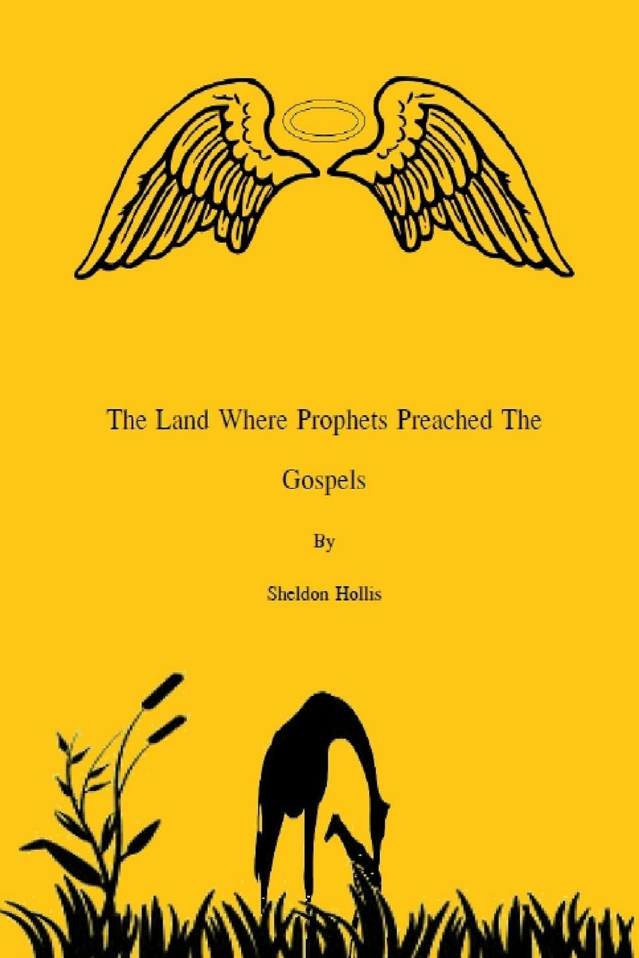 Sheldon Hollis The Land Where Prophets Preached the Gospels rasmussen к l the prophets of eternal fjord
