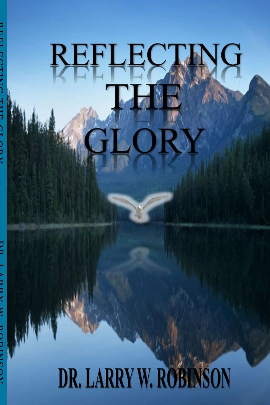 Larry Robinson Reflecting the Glory glory in death